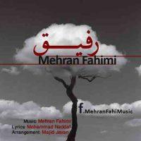 دانلود آهنگ جدید مهران فهیمی به نام رفیق
