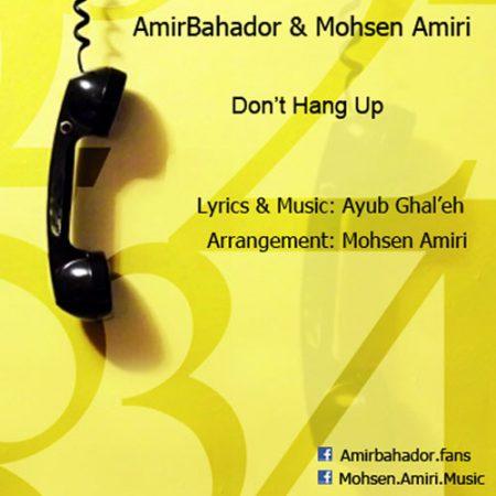 دانلود آهنگ امیر بهادر و محسن امیری به نام Don't Hang Up
