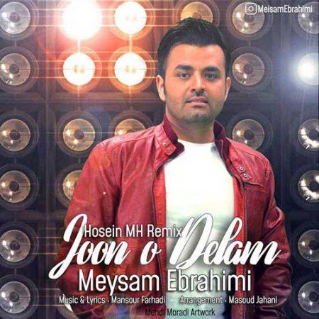 دانلود ریمیکس آهنگ جون و دلم میثم ابراهیمی (Hosein MH)
